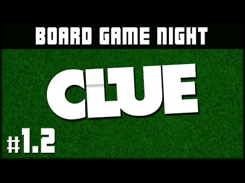 Board Game Night: Clue - Game 1 (Part 2/2)