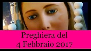 Preghiera del 4 Febbraio 2017 | La Luce di Maria