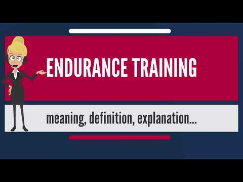 What is ENDURANCE TRAINING? What does ENDURANCE TRAINING mean? ENDURANCE TRAINING meaning