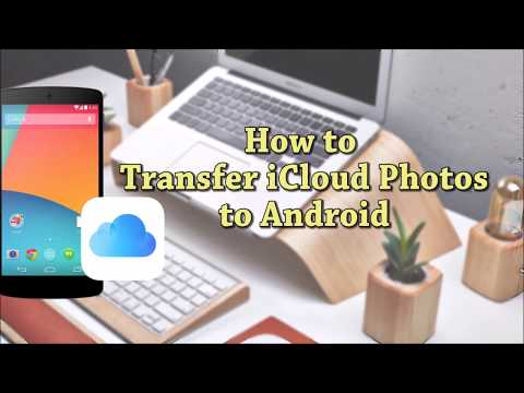 How to Transfer iCloud Photos to Android