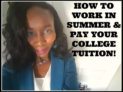 Work in Summer & Pay Your College Tuition!