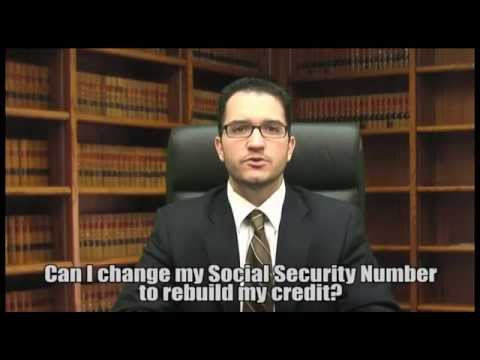 Can I Change My Social Security Number To Rebuild My Credit?