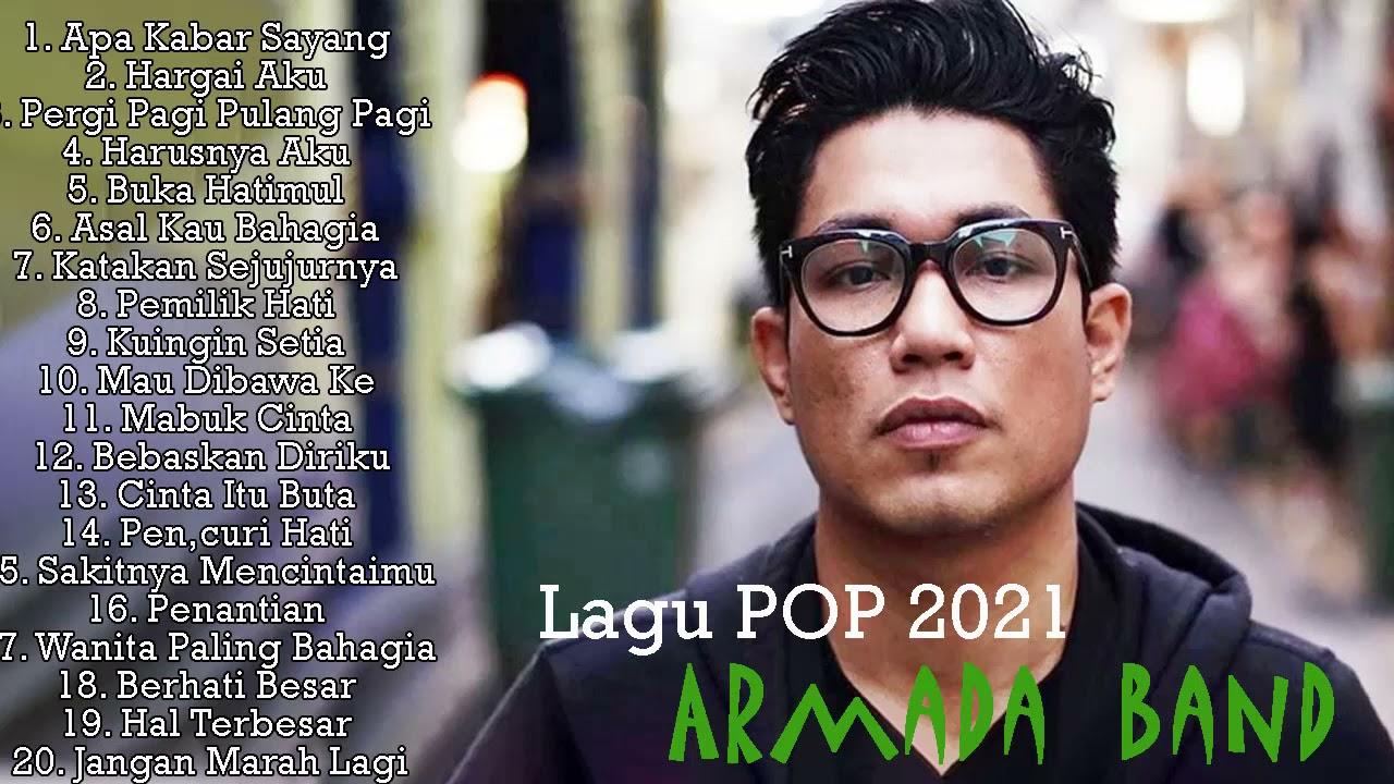 Download Top Lagu Pop Indonesia Terbaru 2021 Hits Pilihan Terbaik enak Didengar Waktu Kerja - Armada Full MP3 Gratis