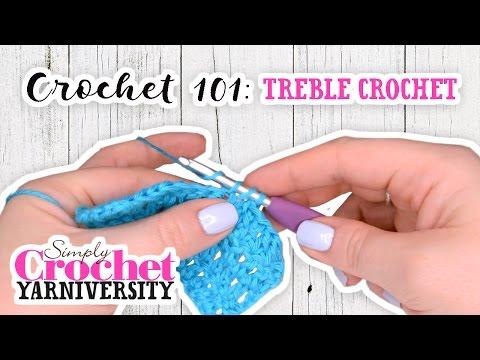 Crochet 101: Treble Crochet (UK)
