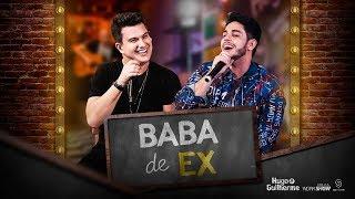 Hugo e Guilherme -  Baba de Ex - DVD Hugo e Guilherme Comanda