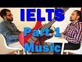 IELTS Part 1 Music 8.5