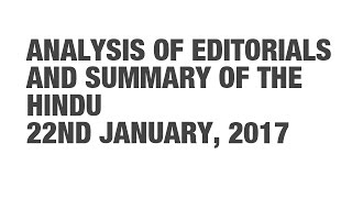 Editorial Analysis and Summary of The Hindu - January 22 {UPSC CSE/IAS, SSC CGL/CHSL}