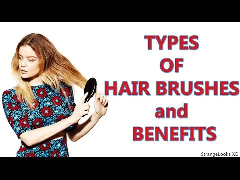 TYPES OF HAIR BRUSHES and BENEFITS