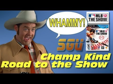 Road to the Show ft. Champ Kind (MLB 12 The Show) Whammy! - EP4