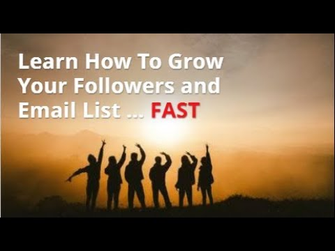Learn How To Grow Your Followers and Email List ... Fast!