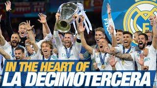 In the heart of LA DECIMOTERCERA | Real Madrid's FILM | Champions League Final