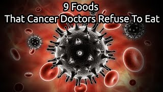 9 Foods That Cancer Doctors Refuse To Eat