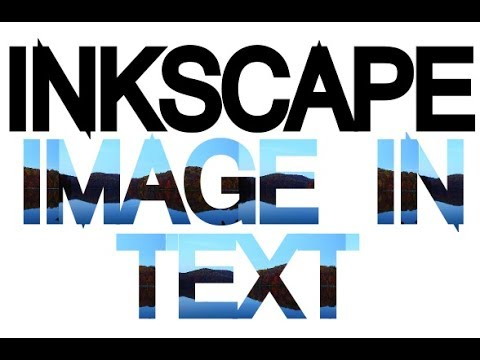 Inkscape Tutorial - Image in text