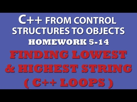 5-14 C++ Finding Lowest & Highest String Using C++ Loops