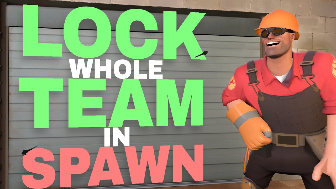 TF2 - How to lock whole team in spawn on dustbowl? Exploit
