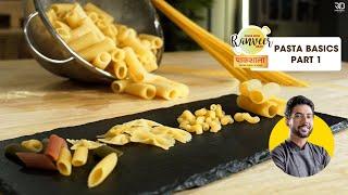 Pasta Basics (Part 1) | How to Cook Pasta | Types of Pasta | Chef Ranveer Brar