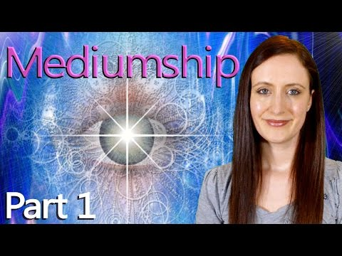 Mediumship Training, How to Become a Spiritual Medium - Part 1