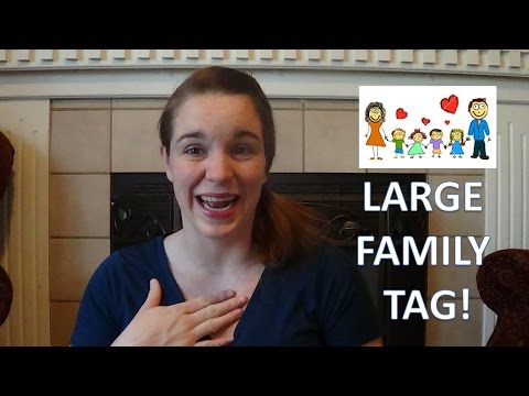 LARGE FAMILY TAG! [Mom of 4!]