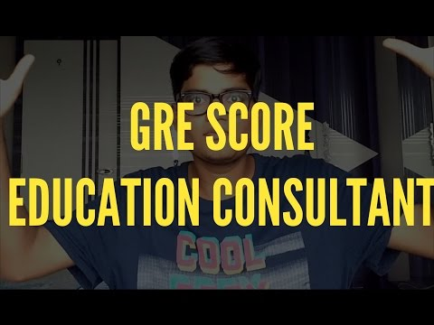I have 'xyz' GRE Score, Will I get in ? Should I join 'xyz' Educational Consultant ?
