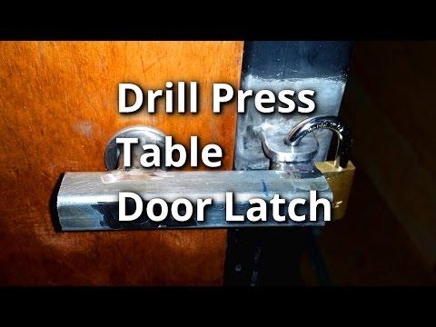 Drill Press Table - Door Latch