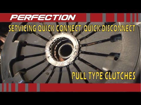 Servicing Quick Connect / Quick Disconnect Pull Type Clutches