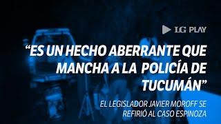 """Crimen de Espinoza: """"es un hecho aberrante que mancha a la Policía de Tucumán"""""""