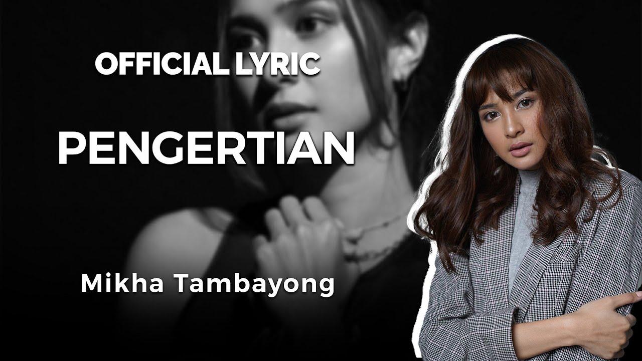Download MIKHA TAMBAYONG - PENGERTIAN (Official Lyric Video) MP3 Gratis