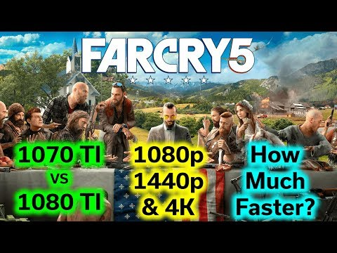 Far Cry 5 - GTX 1070 TI vs GTX 1080 TI - How Much FASTER? - 1080p to 4K Benchmarked