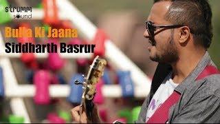 Bulla Ki Jaana Main Kaun | Siddharth Basrur | Sufi Rock | Kshitij Tarey