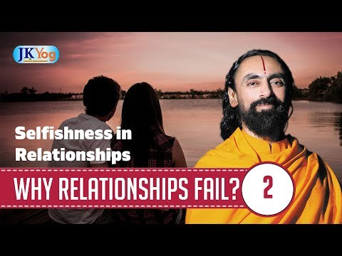 Selfishness in Relationships | Why Most Relationships Fail | Part 2