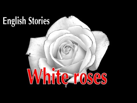 English Stories For Learning English: White Roses