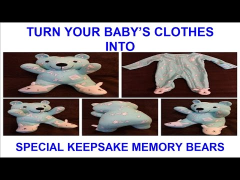 TURN YOUR BABY'S CLOTHES INTO SPECIAL KEEPSAKE MEMORY BEARS