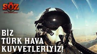 Söz   61.Bölüm - Biz Türk Hava Kuvvetleriyiz!