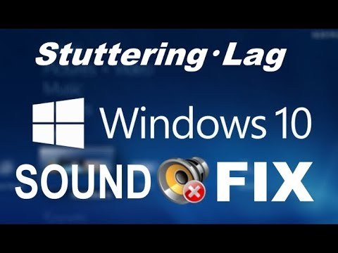 How to Fix Sound Lag and Stuttering/Crackling Audio on Windows 10/8/7 [2019]
