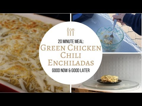 20 Minute Meal : Green Chicken Chili Enchiladas {good now & good later}