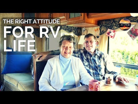 Canadian Couple say the Right Attitude is needed for RV Life