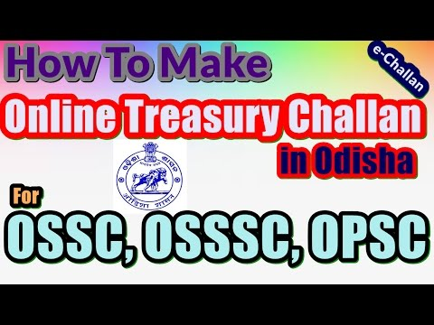 e Challan How To Make Online Treasury Challan in Odisha For OSSC, OSSSC, OPSC
