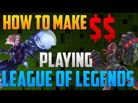 How to make money Playing: League of Legends