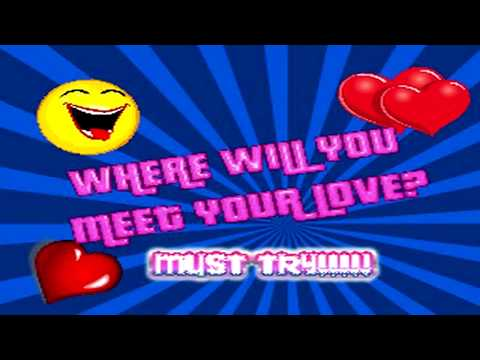 Personality test | WHERE WILL YOU MEET YOUR TRUE LOVE | LOVE QUIZ | TENDER BROADCAST
