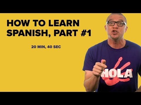 How to Learn Spanish, Part #1