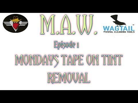 M.A.W. Mondays Episode 1 (How to remove tape off of tint without damaging it)