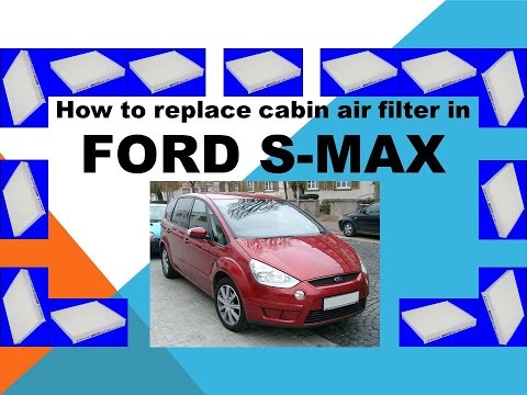 How to replace cabin air filter in Ford S Max