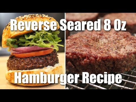 The Best Way to Cook a Thick, Juicy, Hamburger: REVERSE SEAR!