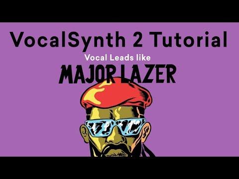 VocalSynth 2 Tutorial   Lead Vocal Synths like Major Lazer & DJ Snake