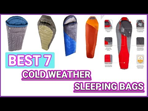 Best 7 Cold Weather Sleeping Bags 2018