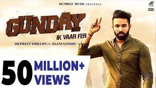 Gunday Ik Vaar Fer | Dilpreet Dhillon Feat. Baani Sandhu | Latest Punjabi Song 2018 | Humble Music