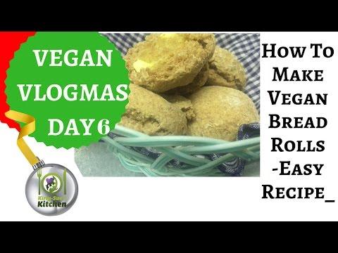 How To Make Vegan Bread Rolls - Easy recipe - Vlogmas 2016