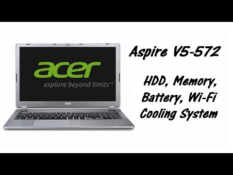 Acer Aspire V5-572 / V5-572G - Disassemble, HDD, RAM, Keyboard, Battery, Cooling System Cleaning