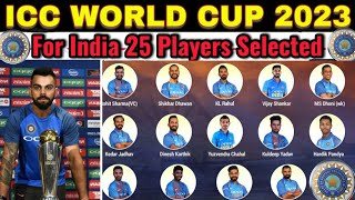 ICC World Cup 2023 India Prediction Squad | India Selected 25 Players For World Cup 2023 | IND Team