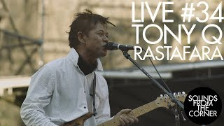 Sounds From The Corner : Live #34 Tony Q Rastafara